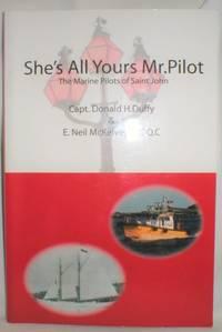 She's All Yours, Mr. Pilot; The Marine Pilots of Saint John