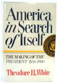 America in Search of Itself: The Making of the President  1956 80