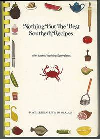 NOTHING BUT THE BEST SOUTHERN RECIPES With Metric Working Equivalents