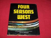 Four Seasons West : A Photographic Odyssey of the Three Prairie Provinces by  R.H MacDonald - Hardcover - Signed - 1975 - from Laird Books and Biblio.co.uk