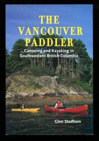 image of The Vancouver Paddler: Canoeing and Kayaking in Southwestern British Columbia