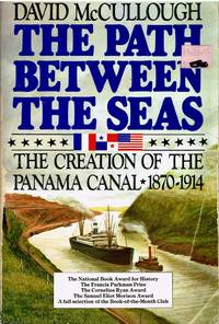 image of The Path Between The Seas The creation of the Panama Canal 1870  - 1914