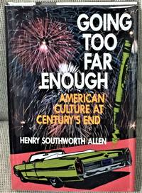 Going Too far Enough: American Culture at Century's End