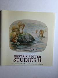 Beatrix Potter Studies II Papers Presented at the Beatrix Potter Society Lake District Study Conference July 1986