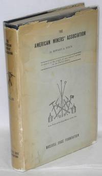 The American Miners' Association; a record of the origin of coal miners' unions in the United States