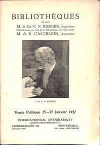 Vente 25-27 Janvier 1937: Bibliothèques De Feu M. Le Dr C.P.Burger ,  M.A.K.Castelein.