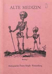 Catalogue 3/n.d.: Alte Medizin aus fünf Jahrhunderten. by  FRANZ - RAUENBERG SIEGLE - from Frits Knuf Antiquarian Books (SKU: 56154)