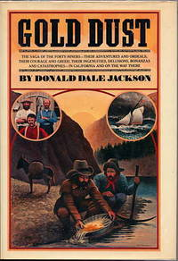 Gold Dust. by  Donald Dale Jackson - First Edition is stated on the copyright page - 1980 - from Quinn & Davis Booksellers (SKU: 310415)