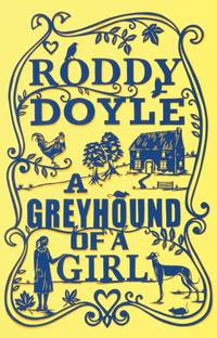 A Greyhound of a Girl by  Roddy Doyle - Hardcover - from World of Books Ltd (SKU: GOR003306557)