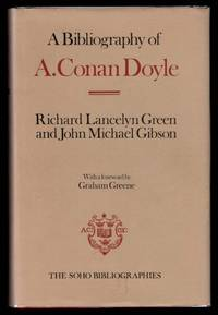 image of A BIBLIOGRAPHY OF A. CONAN DOYLE. By Richard Lancelyn Green and John Michael Gibson. With a Foreword by Graham Greene.