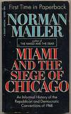 image of Miami and the Siege of Chicago: An Informal History of the Republican and Democratic Conventions of 1968
