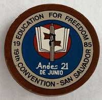 image of Education for Freedom / 19th convention - San Salvador / 1985 [wooden pinback button]