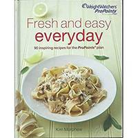 Weight Watchers Fresh and Easy Everyday Cookbook