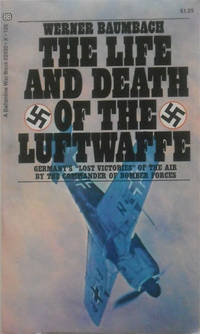 """The Life And Death Of The Luftwaffe: Germany's """"Lost Victories"""" Of The Air"""