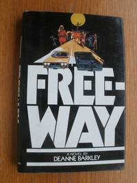 Freeway by  Deanne Barkley - First edition first printing - 1978 - from Scene of the Crime Books, IOBA (SKU: biblio16644)