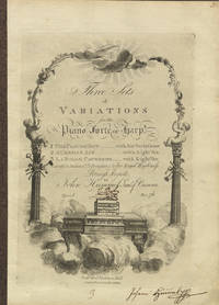 [Op. 1]. Three Sets of Variations for the Piano forte or harp.d 1 The Plough Boy - with Six Variations 2 A German Air - with Eight Var. 3 La Belle Catherine - with Eight Var. Composed & Dedicated (by Permission) to her Royal Highness Princess Augusta ... Opera I Price 7/6
