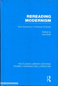 Rereading Modernism: New Directions in Feminist Criticism (Routledge Library Editions: Women,...