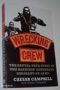 WRECKING CREW: The Brutal True Story of the Bandidos' Legendary Sergeant-At-Arms