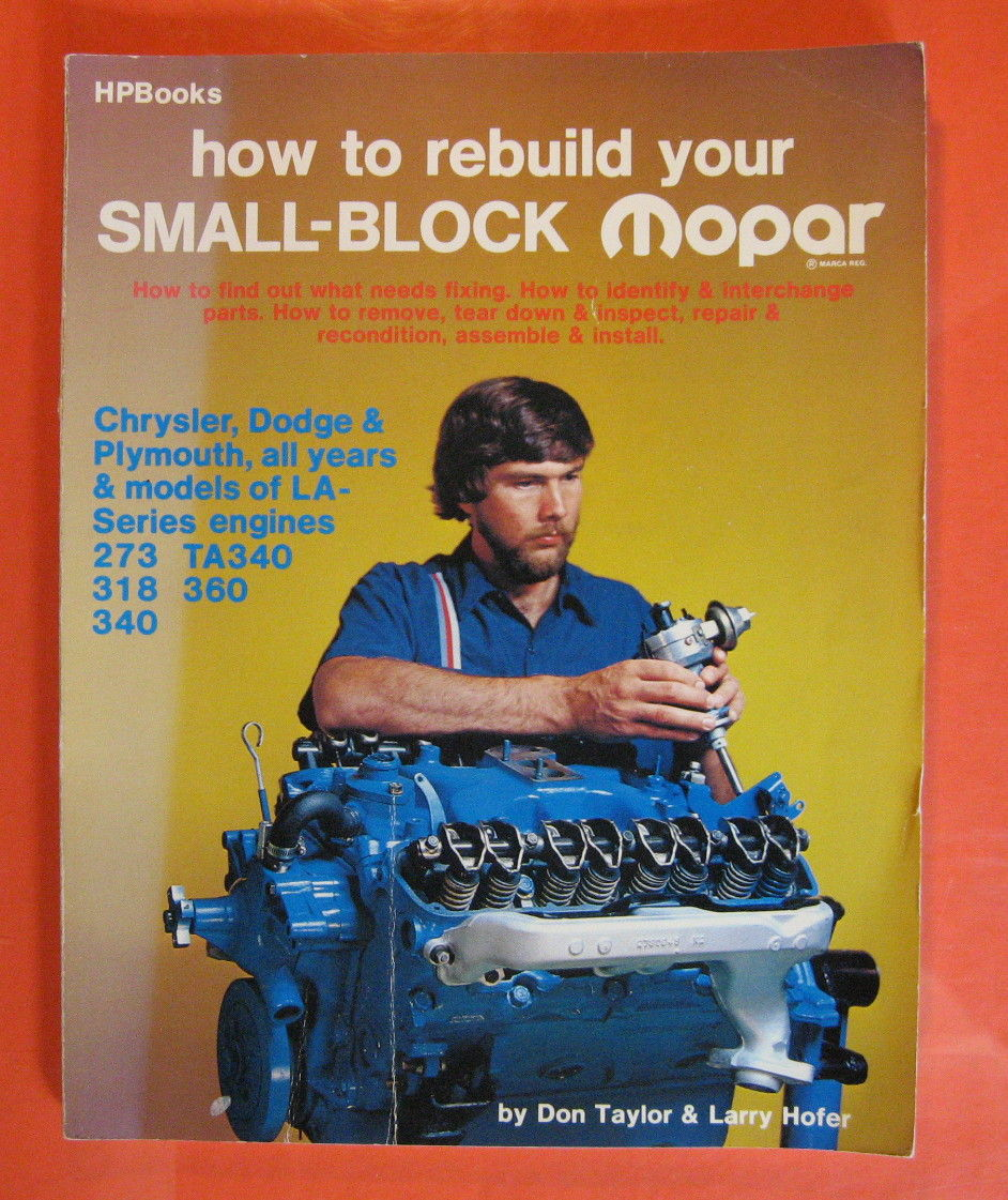How To Rebuild Small-Block Mopar Engines: 273, 1967 & Later 318, 340