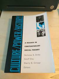 image of Culture/Power/History: A Reader in Contemporary Social Theory