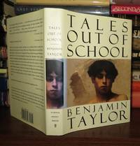 TALES OUT OF SCHOOL by  Benjamin Taylor - First Edition; First Printing - 1995 - from Rare Book Cellar (SKU: 56467)