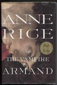 THE VAMPIRE ARMAND by  Anne Rice - First Trade Edition - 1998 - from E Ridge fine Books (SKU: 5037)