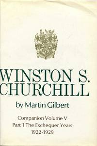 image of Winston S Churchill : Companion Volume V, part 1 - The Exchequer Years, 1922-1929