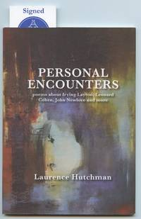 image of Personal Encounters: poems about Irving Layton, Leonard Cohen, John Newlove and more