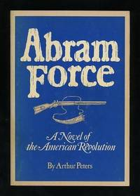 Abram Force: A Novel of the American Revolution