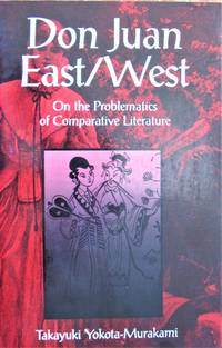 Don Juan East/West. on the Problematics of Comparative Literature