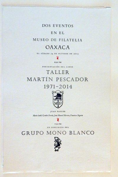 (Tacámbaro, Michoacán): (Taller Martín Pescador), 2015. Limited edition. Broadside. Fine. Broadsi...