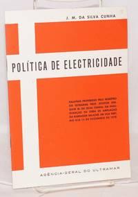 Política de electricidade; palavras proferidas pelo ministro do Ultramar Prof. Doutor Joaquim M. Da Silva Cunha, na inauguração da obra de ampliação da Barragem Salazar, em Vila Pery, no dia 14 de Novembro de 1970