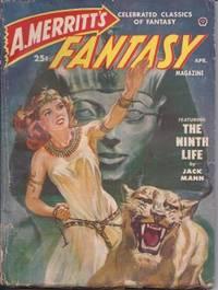 "A. MERRITT'S FANTASY MAGAZINE: April, Apr. 1950 (""The Ninth Life"")"