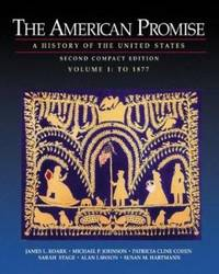 The American Promise Vol. 1 : A History of the United States, from 1865