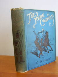 The Young Colonists by  G.A Henty - Hardcover - Early edition - ND circa 1894 - from Pages Past Books and Biblio.com