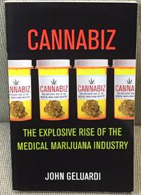 Cannabiz, the Explosive Rise of the Medical Marijuana Industry