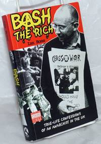 image of Bash the rich: true-life confessions of an anarchist in the UK