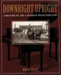 image of Downtown Upright A history of the Canadian piano industry