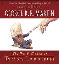 The Wit & Wisdom of Tyrion Lannister by  George R.R Martin - Hardcover - Utg. 2013 - from h:strom - Text & Kultur AB / Antikvariat & Bokhandel and Biblio.com