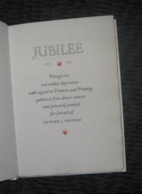 Jubilee 1925-1975.Panegyrics and Motley Digressions with Regard to Printers and Printing Gathered from Divers Sources and Privately Printed for Friends of Richard J. Hoffman