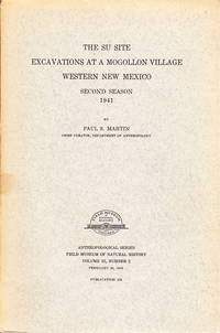 The Su Site Excavations at a Mogollon Village, Western New Mexico, Second Season, 1941 (Anthropological Series, Field Museum of Natural History, Vol. 32, No. 2)