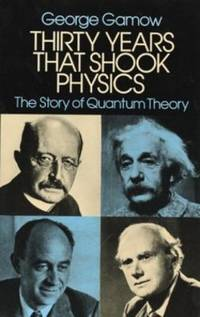 image of Thirty Years That Shook Physics : The Story of Quantum Theory