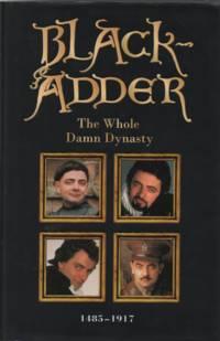 """""""Blackadder"""" : The Whole Damn Dynasty 1485-1917"""