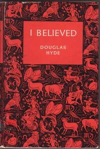 I Believed - the Autobiography of a Former British Communist by Douglas Hyde - Hardcover - 1952 - from Annie's Books (SKU: 010782)