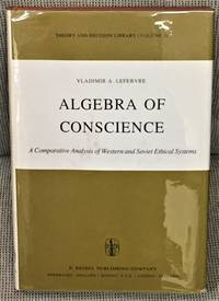 Algebra of Conscience, A Comparative Analysis of Western and Soviet Ethical Systems