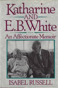 image of Katharine and E.B. White: An Affectionate Memoir