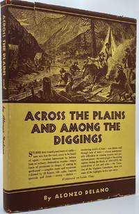 Across the Plains and Among the Diggings