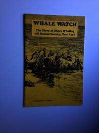 WHALE WATCH The Story of Shore Whaling off Nassau County, New York