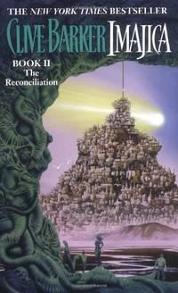 Imajica II: The Reconciliation
