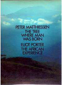 THE TREE WHERE MAN WAS BORN and THE AFRICAN EXPERIENCE.  (2  Books in One)